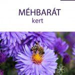 Méhbarát kert – kertészfüzetek 7. rész