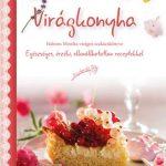 Virágkonyha szakácskönyv Halmos Monika